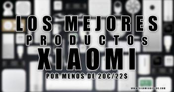 Los mejores productos de Xiaomi por menos de 20 euros o 22 dolares americanos, comprar. Noticias Xiaomi Adictos