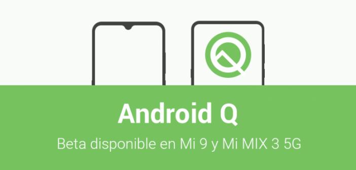 Android Q Beta disponible para el Xiaomi Mi 9 y Mi Mix 3 5G. Noticias Xiaomi Adictos