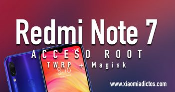COnseguir acceso Root con Magisk el Redmi Note 7. Noticias Xiaomi Adictos