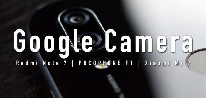 Descargar GCam Google Camera para Redmi Note 7 Xiaomi Mi 9 y POCOPHONE F1. Noticias Xiaomi Adictos