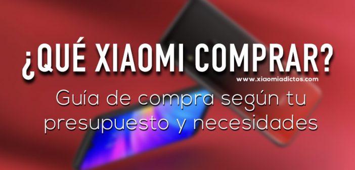 Qué Xiaomi comprar según presupuesto, gama, necesidades y características al mejor precio. Noticias Xiaomi Adictos