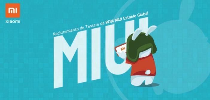 Mi Pilo, nuevo reclutamiento de beta testers de Xiaomi para MIUI Global Estable. Noticias Xiaomi Adictos