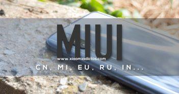 Diferencias que versión de MIUI tengo, global, europea, EEA, EU, China, CN. Noticias Xiaomi Adictos