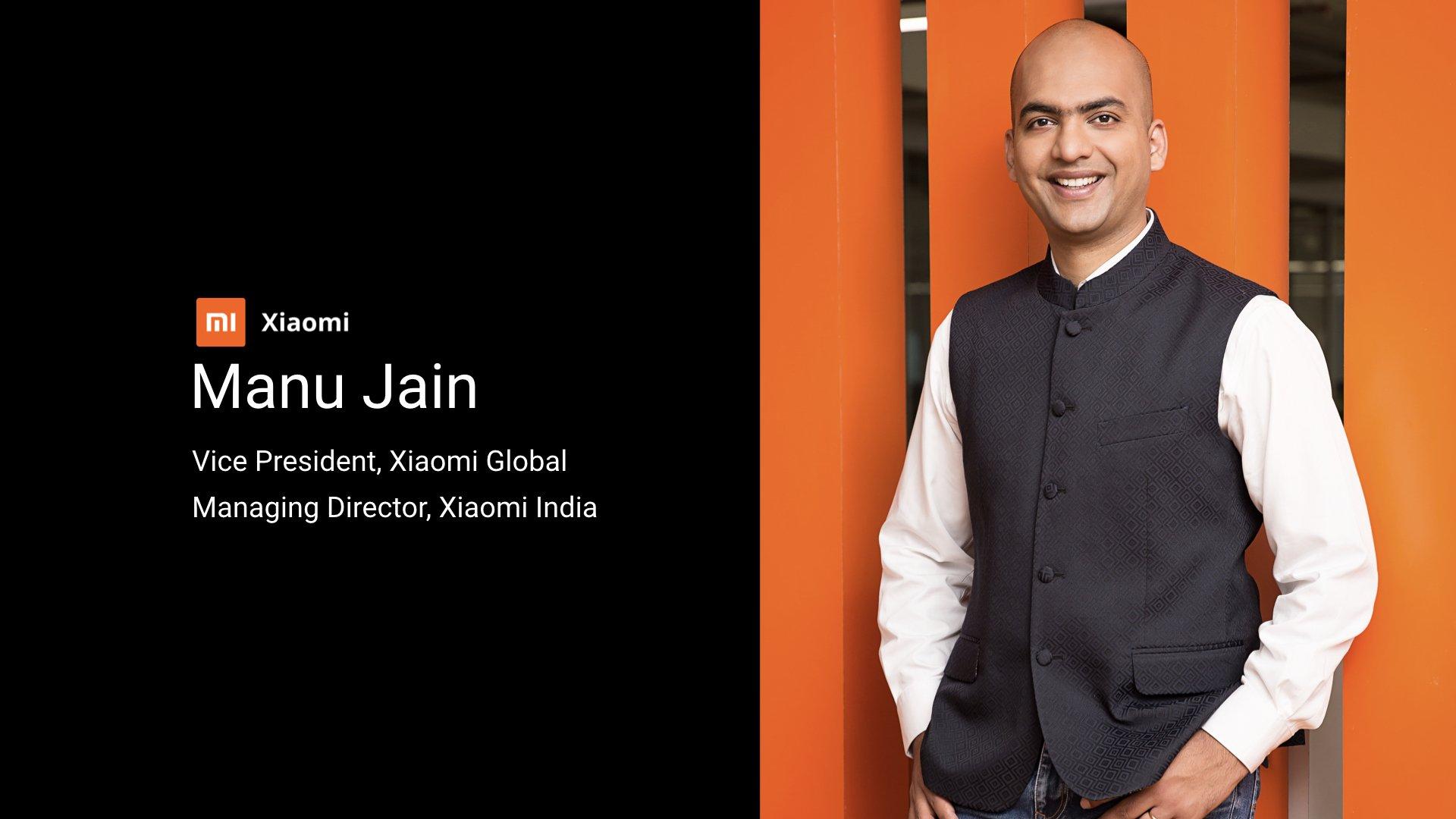 Manu Kumar Jain asume nuevos cargos en Xiaomi. Noticias Xiaomi Adictos
