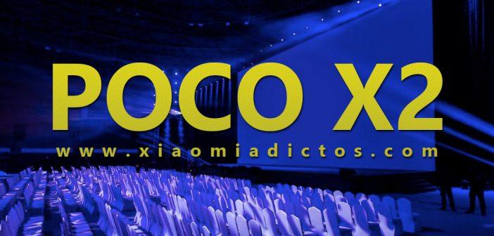 Dónde ver en directo el evento de presentación del POCO X2 de POCOPHONE. Noticias Xiaomi Adictos