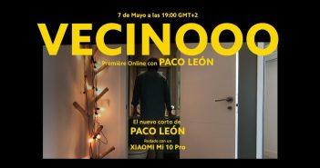"""""""Vecinooo"""", el nuevo corto de Paco León grabado desde el Xiaomi Mi 10 pro se estrenará este 7 de mayo. Noticias Xiaomi Adictos"""