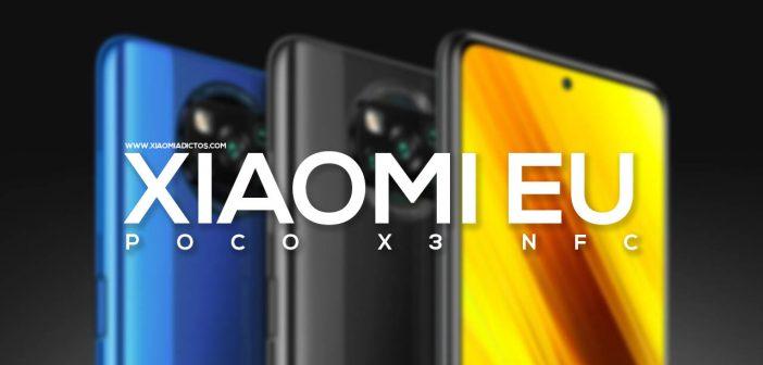 La ROM Xiaomi EU ya está disponible para el nuevo POCO X3 NFC. Noticias Xiaomi Adictos