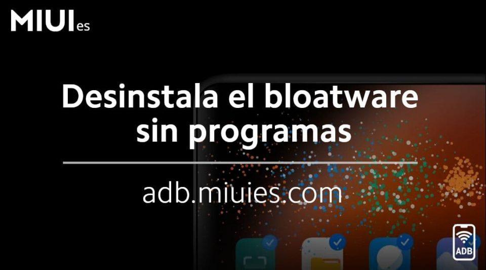 Desinstala todo el bloatware de tu Xiaomi sin aplicaciones, solo tu navegador. Noticias Xiaomi Adictos